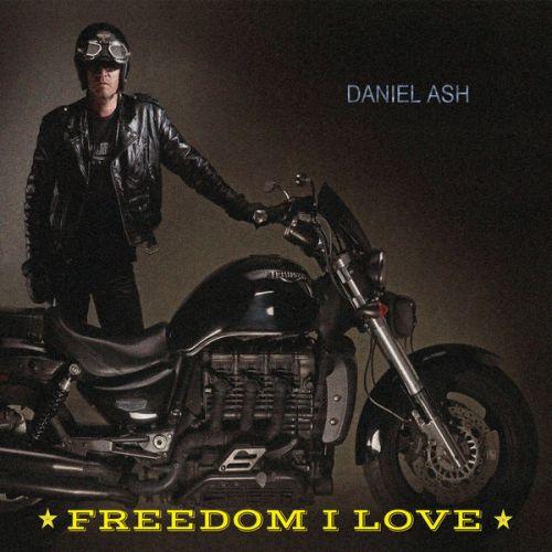 Daniel Ash - Freedom I Love (2017)