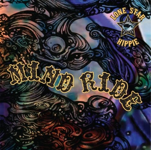 Lone Star Hippie - Mind Ride (2017)