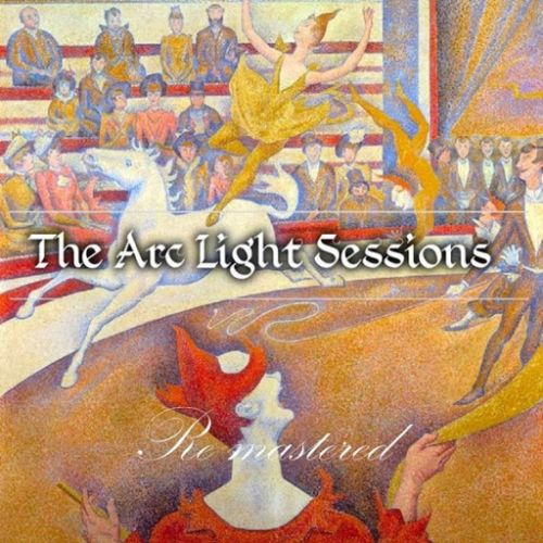 The Arc Light Sessions - ReMastered (2017)