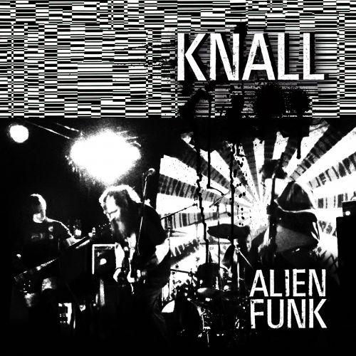 Knall - Alienfunk (2016)