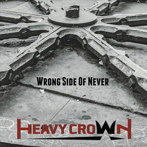 Heavy Crown - Wrong Side Of Never (2017)