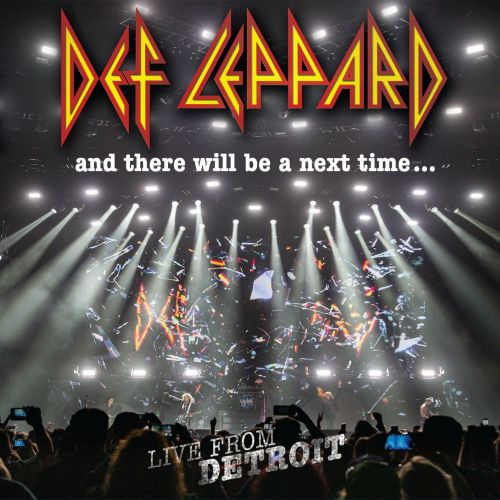 Def Leppard - And There Will Be A Next Time... Live From Detroit (2017)