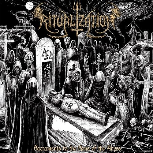 Ritualization - Sacraments To The Sons Of The Abyss (2017)