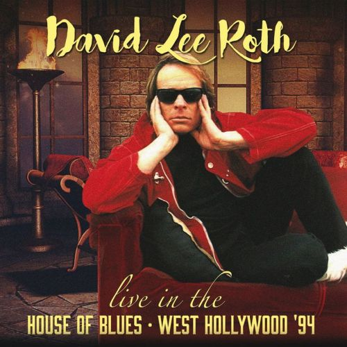David Lee Roth - Live In The House Of Blues - West Hollywood '94 (2017)
