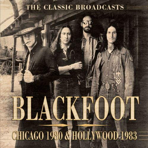 Blackfoot - Chicago 1980 & Hollywood 1983 (Live) (2016)