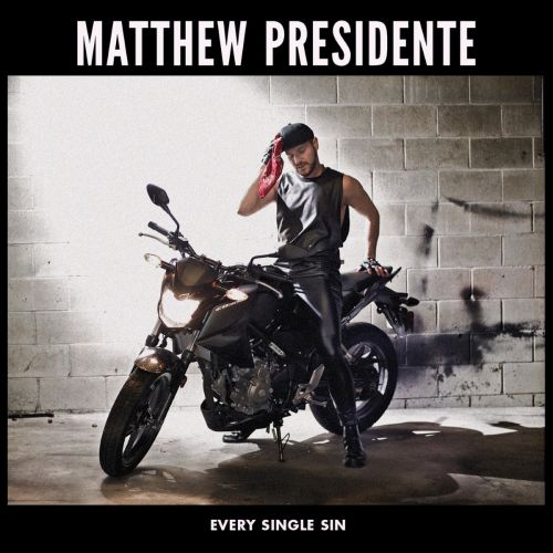 Matthew Presidente - Every Single Sin (2017)
