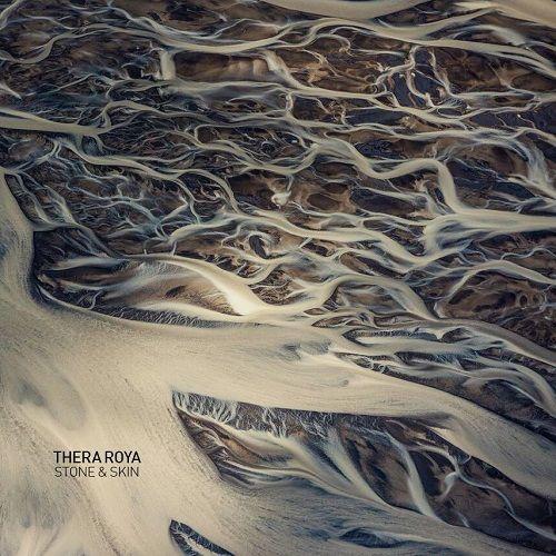 Thera Roya - Stone And Skin (2017)