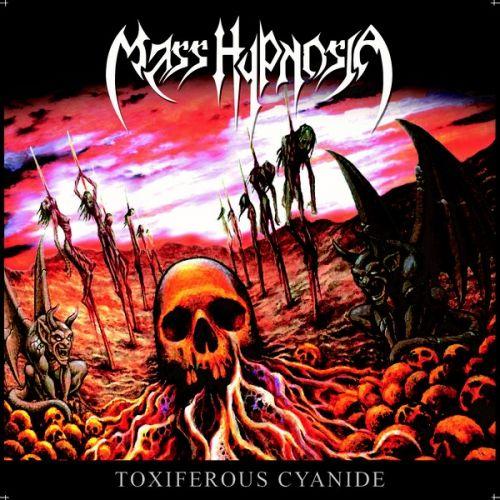 Mass Hypnosia - Toxiferous Cyanide (2016)