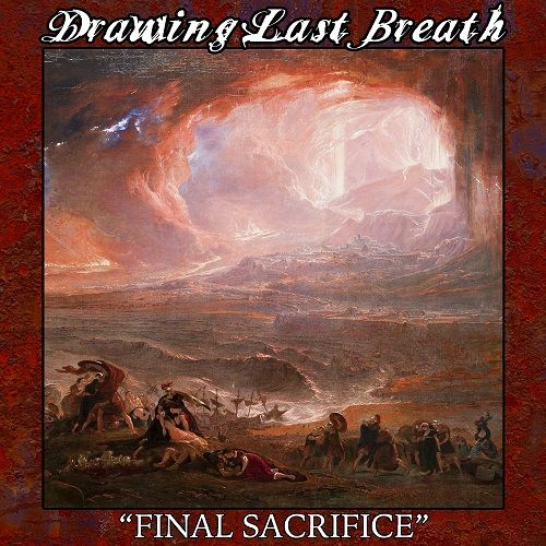 Drawing Last Breath - Final Sacrifice (2017)