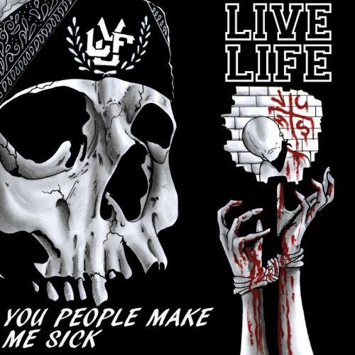 Live Life - You People Make Me Sick (2016)