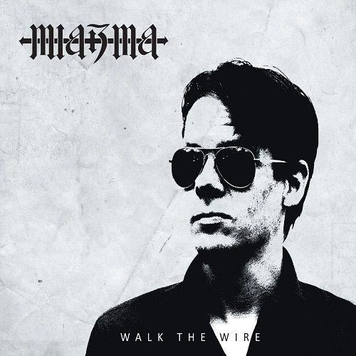 Miazma - Walk The Wire (2017)