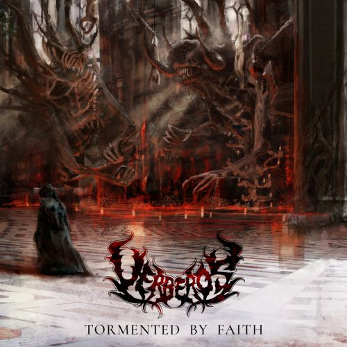 Uerberos - Tormented By Faith (2017)