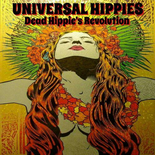 Universal Hippies - Dead Hippie's Revolution (2017)