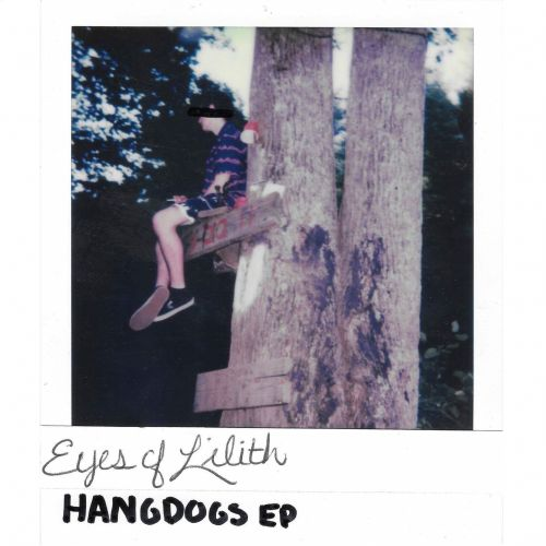 Eyes of Lilith - Hangdogs (ep) (2017)