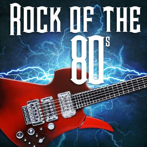 Various Artists – Rock of the 80's (2017)
