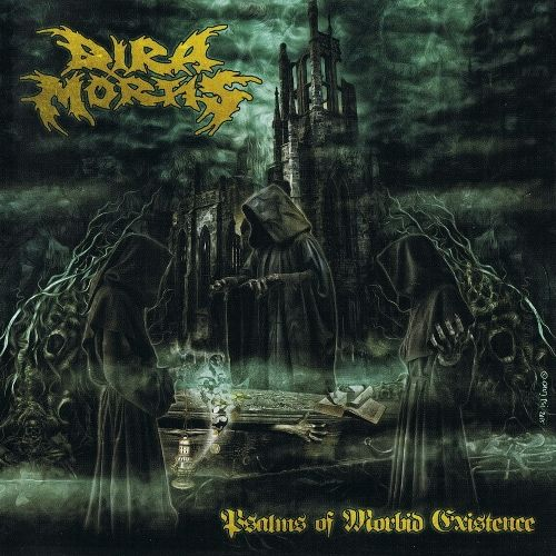 Dira Mortis - Psalms of Morbid Existence (2015)