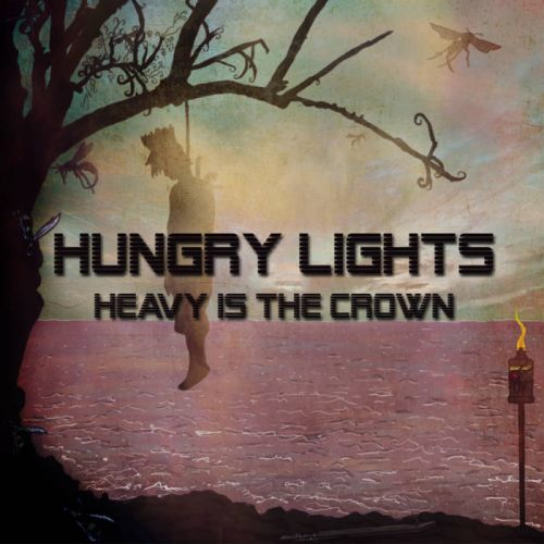 Hungry Lights - Heavy Is the Crown (2016)