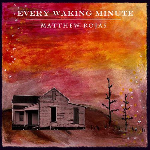 Matthew Rojas - Every Waking Minute (2017)