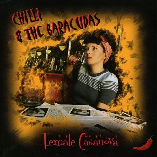 Chilli & The Baracudas - Female Casanova (2009)