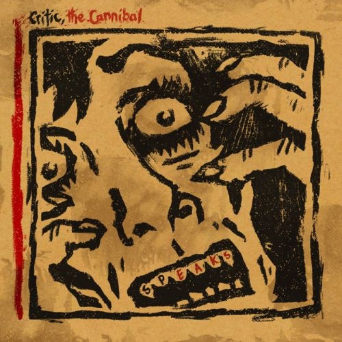 Critic, The Cannibal - Speaks (2017)