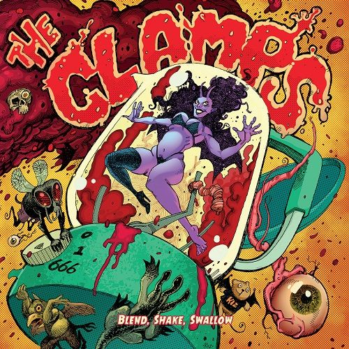 The Clamps - Blend, Shake, Swallow (2017)