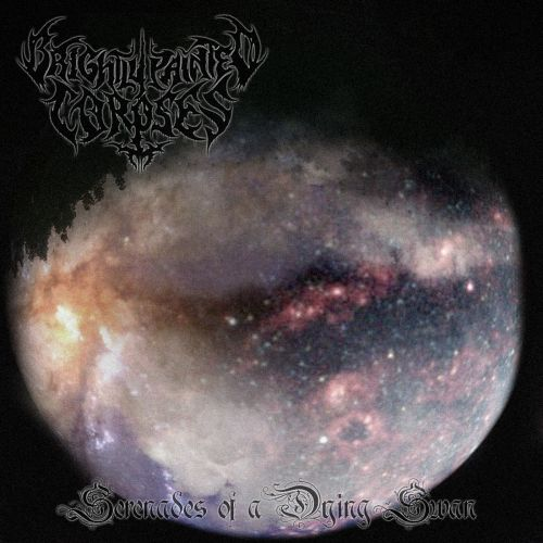 Brightly Painted Corpses - Serenades Of A Dying Swan (2017)