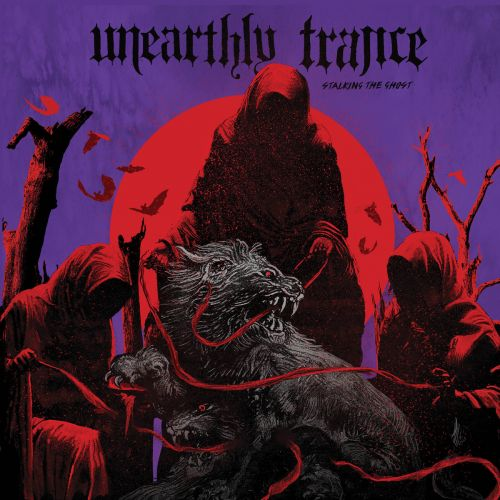 Unearthly Trance - Stalking the Ghost (2017)