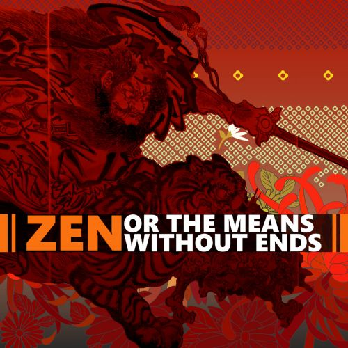 Heaven Pierce Her - Zen, or the Means Without Ends (2017)