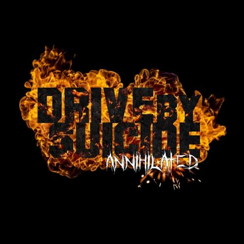 Drive By Suicide - Annihilated (2017)