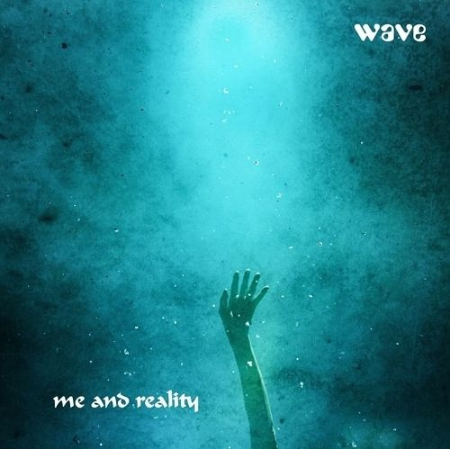 Wave - Me And Reality (2017)