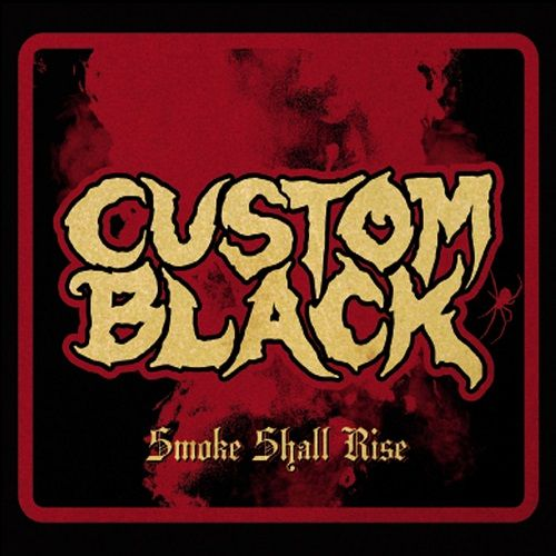 Custom Black - Smoke Shall Rise (2017)