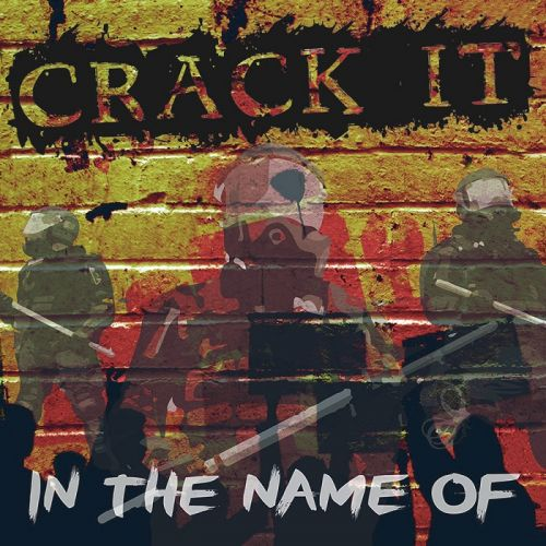 Crack It - In The Name Of (2016)
