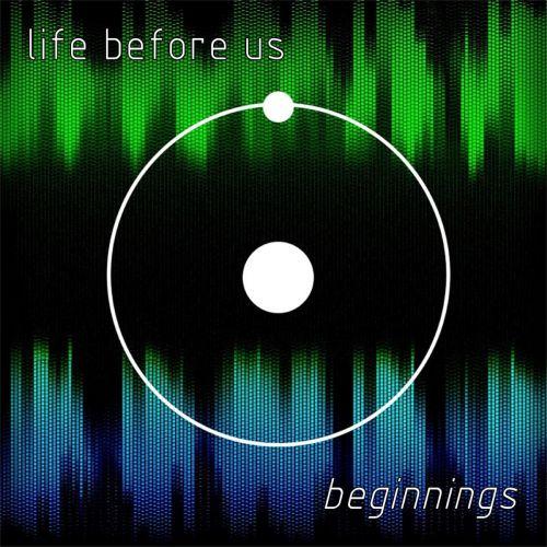 Life Before Us - Beginnings (2017)