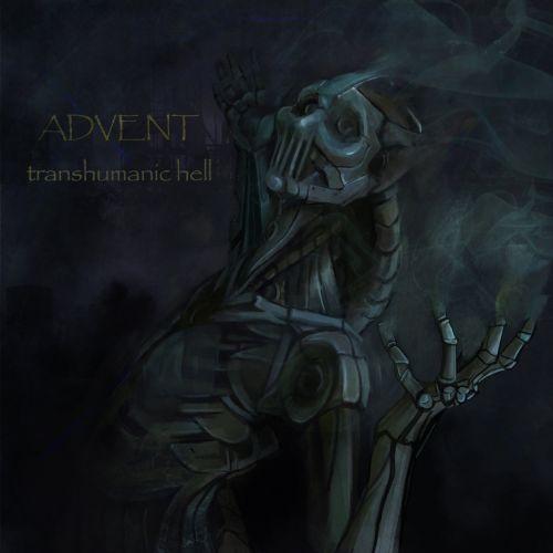 Advent - Transhumanic Hell (2017)