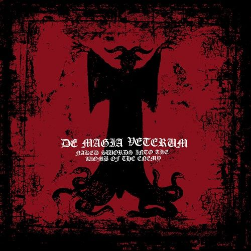 De Magia Veterum - Naked Swords Into The Wombs Of The Enemy (2017)