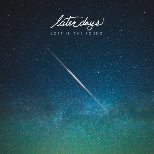 Later Days - Lost in the Sound (2017)