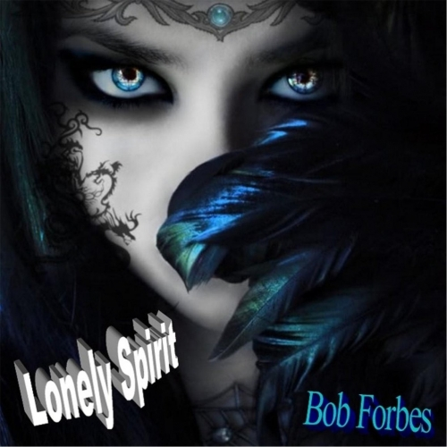 Bob Forbes - Lonely Spirit (2017)