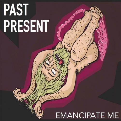 Past Present - Emancipate Me (2017)