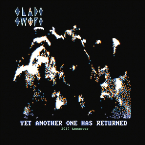 Glade Swope - Yet Another One Has Returned (2017 Remaster) (2017)