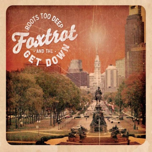 Foxtrot & the Get Down - Roots Too Deep (2017)