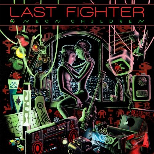 Last Fighter - Neon Children (2017)