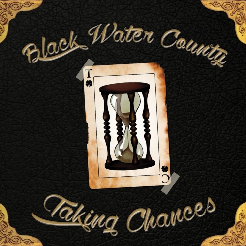 Black Water County - Taking Chances (2017)