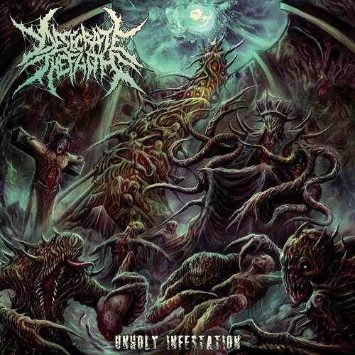 Desecrate the Faith - Unholy Infestation (2017)