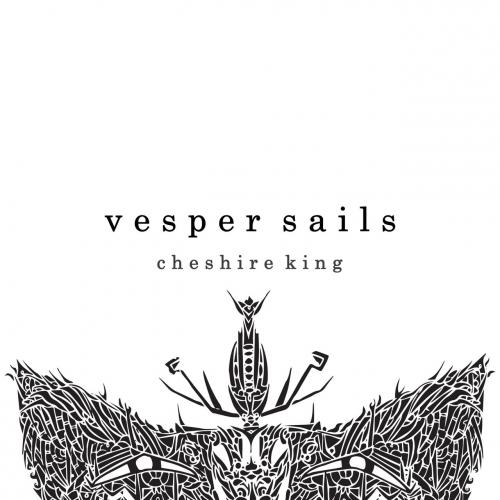 Vesper Sails - Cheshire King (2017)