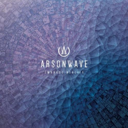 Arsonwave - Embrace Reality (2017)