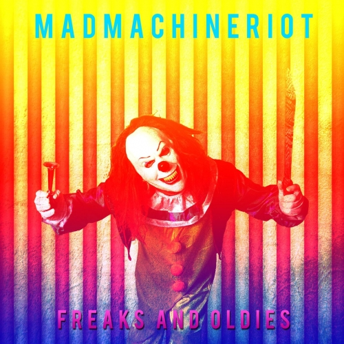 Madmachineriot - Freaks and Oldies (2017)