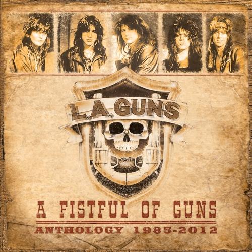 L.A. Guns - A Fistful of Guns: Anthology 1985-2012 (2017)