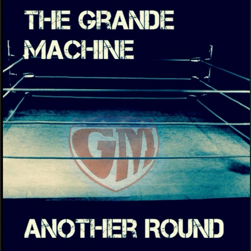 The Grande Machine - Another Round (2017)