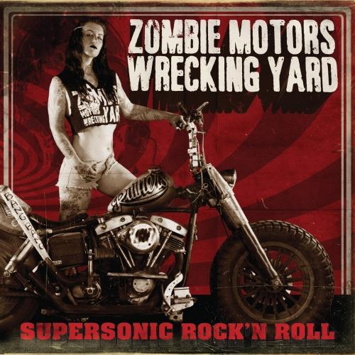 Zombie Motors Wrecking Yard - Supersonic Rock'n Roll (2017)
