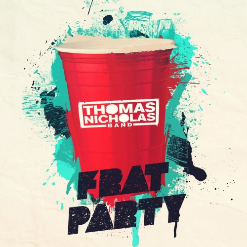 Thomas Nicholas Band - Frat Party (2017)